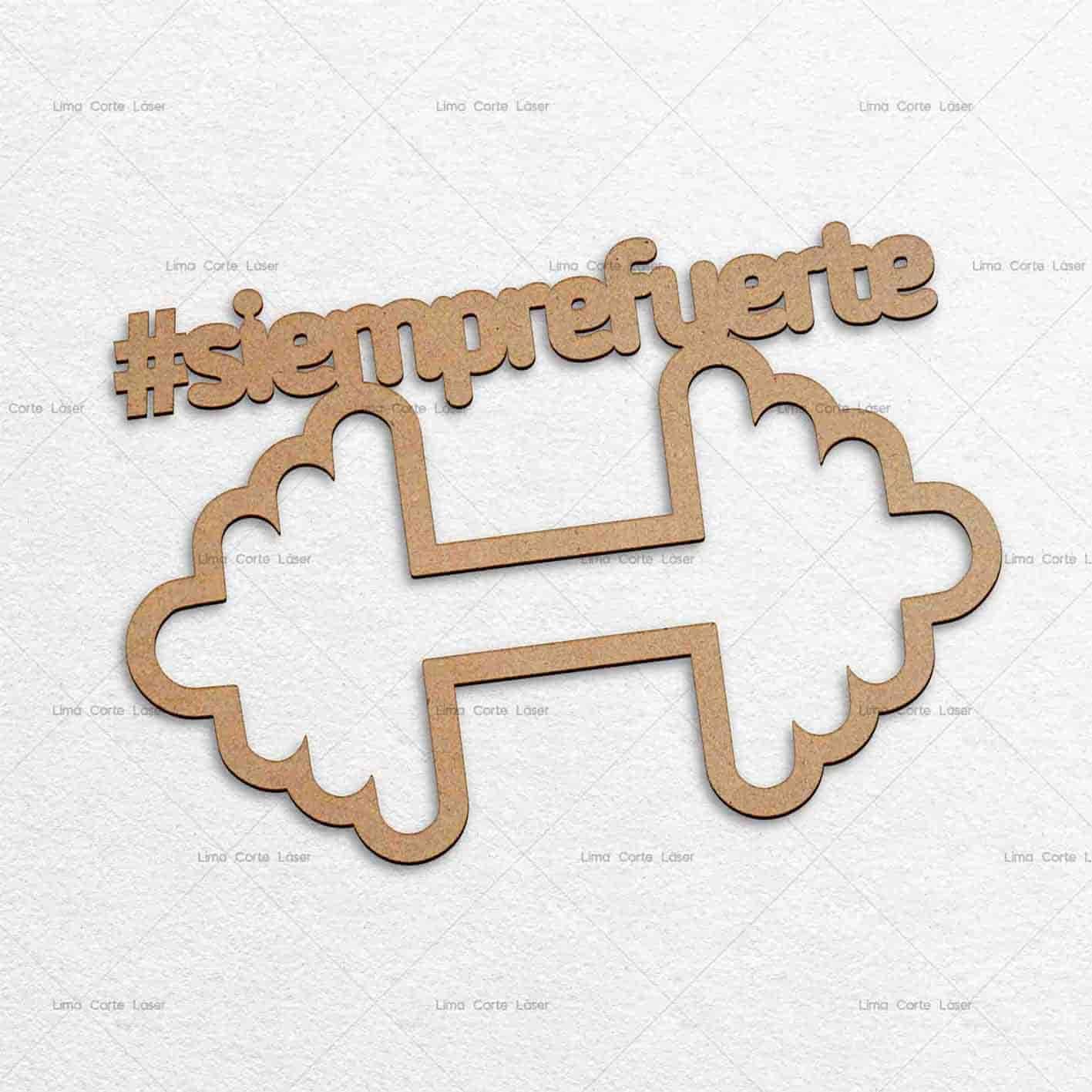 Adorno para pared con el hashtag #siemprefuerte hecho de mdf y cortado con láser
