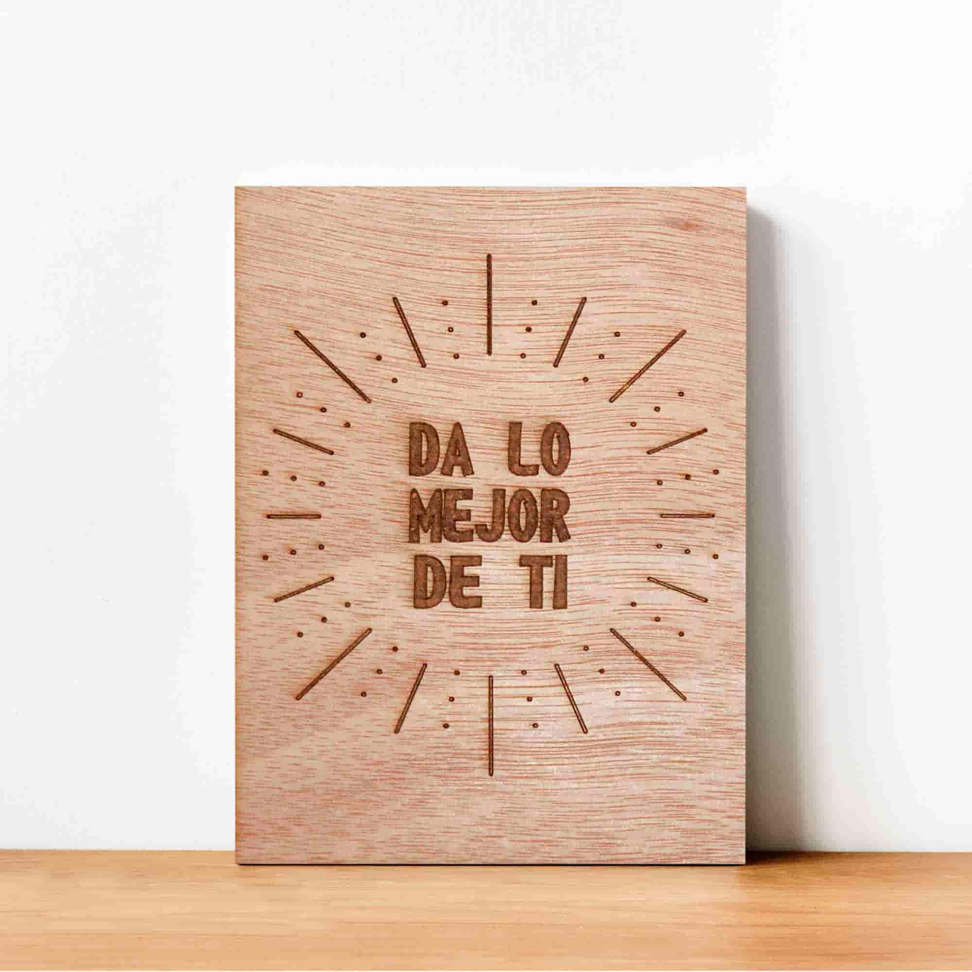 Letrero da lo mejor de ti grabado con láser sobre madera