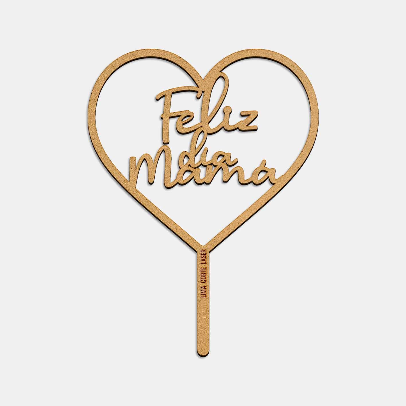 Topper personalizado feliz día mamá con forma de corazón de Lima Corte láser